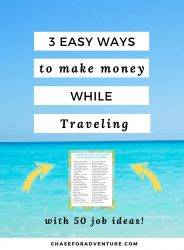 Looking for ways to make money while traveling? Look no further! Everyone wants to get paid to travel, but not many people know how. Click through to discover 3 easy ways to make money while traveling the world AND get 50 jobs ideas that you can start TODAY! #travel #digitalnomad #getpaidtotravel #traveltheworld #wanderlust